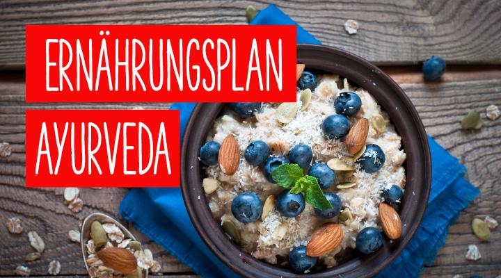 Ernährungsplan Ayurveda: Leckere Rezepte zum Nachmachen • Koch Mit